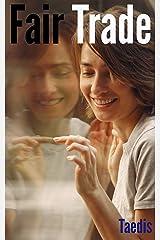 Fair Trade: Trade:The Ex-Boy Friend Series Part Four (Erotic Body Swap Romance) Kindle Edition