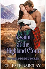 A Saint at the Highland Court: A Friends to Lovers Highlander Romance (The Highland Ladies Book 6) Kindle Edition