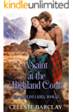 A Saint at the Highland Court: A Friends to Lovers Highlander Romance (The Highland Ladies Book 6)