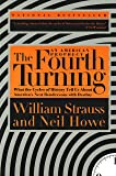 The Fourth Turning: An American Prophecy - What the Cycles of History Tell Us About America's Next Rendezvous with…