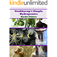 Grubbycup's Simple Hydroponics (The Path of the Garden Book 1) (English Edition)