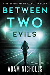 Between Two Evils (Detective Jessie Talbot Book 2) Kindle Edition
