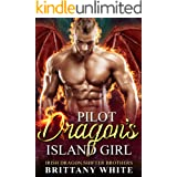 Pilot Dragon's Island Girl (Irish Dragon Shifter Brothers Book 10)