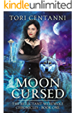 Moon Cursed (The Reluctant Werewolf Chronicles Book 1)