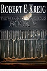 The Huntress of Woodmyst (The Woodmyst Chronicles Book 5) Kindle Edition