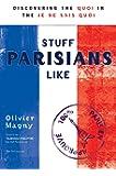 Stuff Parisians Like: Discovering the Quoi in the Je Ne Sais Quoi