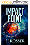 Impact Point: Fast Paced Technothriller (Spire Novel Book 2)