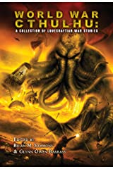 World War Cthulhu: A Collection of Lovecraftian War Stories Kindle Edition