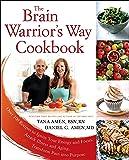 The Brain Warrior's Way Cookbook: Over 100