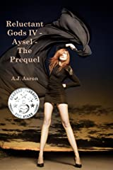 Reluctant Gods IV - Aysel - The Prequel Kindle Edition