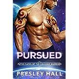 Pursued: A Sci-Fi Alien Romance (Fated Mates of the Kalixian Warriors Book 10)