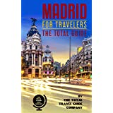MADRID FOR TRAVELERS. The total guide: The comprehensive traveling guide for all your traveling needs. By THE TOTAL TRAVEL GU