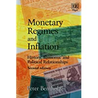 Bernholz, P: Monetary Regimes and Inflation: History, Economic and Political Relationships, Second Edition