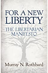 For a New Liberty: The Libertarian Manifesto (LvMI) Kindle Edition