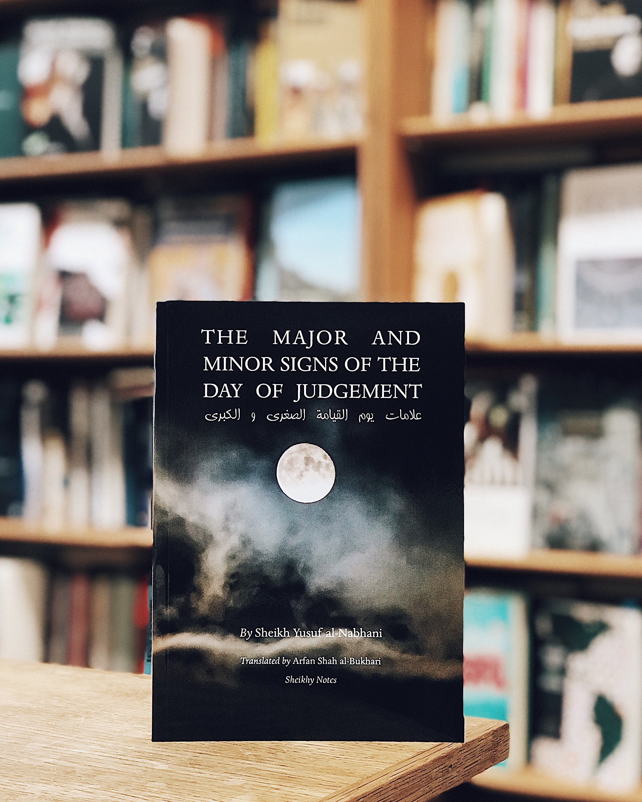 The Major And Minor Signs Of The Day Of Judgement : 'Alaamat Yaum Al