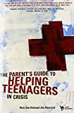 The Parent's Guide to Helping Teenagers in Crisis (Youth Specialties (Paperback))