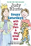 Soupy Saturdays with the Pain & the Great One (Pain and the Great One Series)