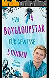 Ein Boygroupstar für gewisse Stunden (Dream-Catchers-Reihe 3)