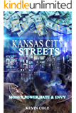 Kansas City Streets: Money, Power, Respect, Hate & Envy