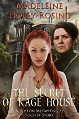 The Secret of Kage House (A Steampunk Story) (A Boston Metaphysical Society Story) Kindle Edition