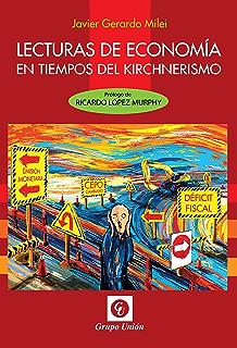 LECTURAS DE ECONOMÍA EN TIEMPOS DEL KIRCHNERISMO (Spanish Edition)