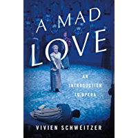 A Mad Love: An Introduction to Opera book cover