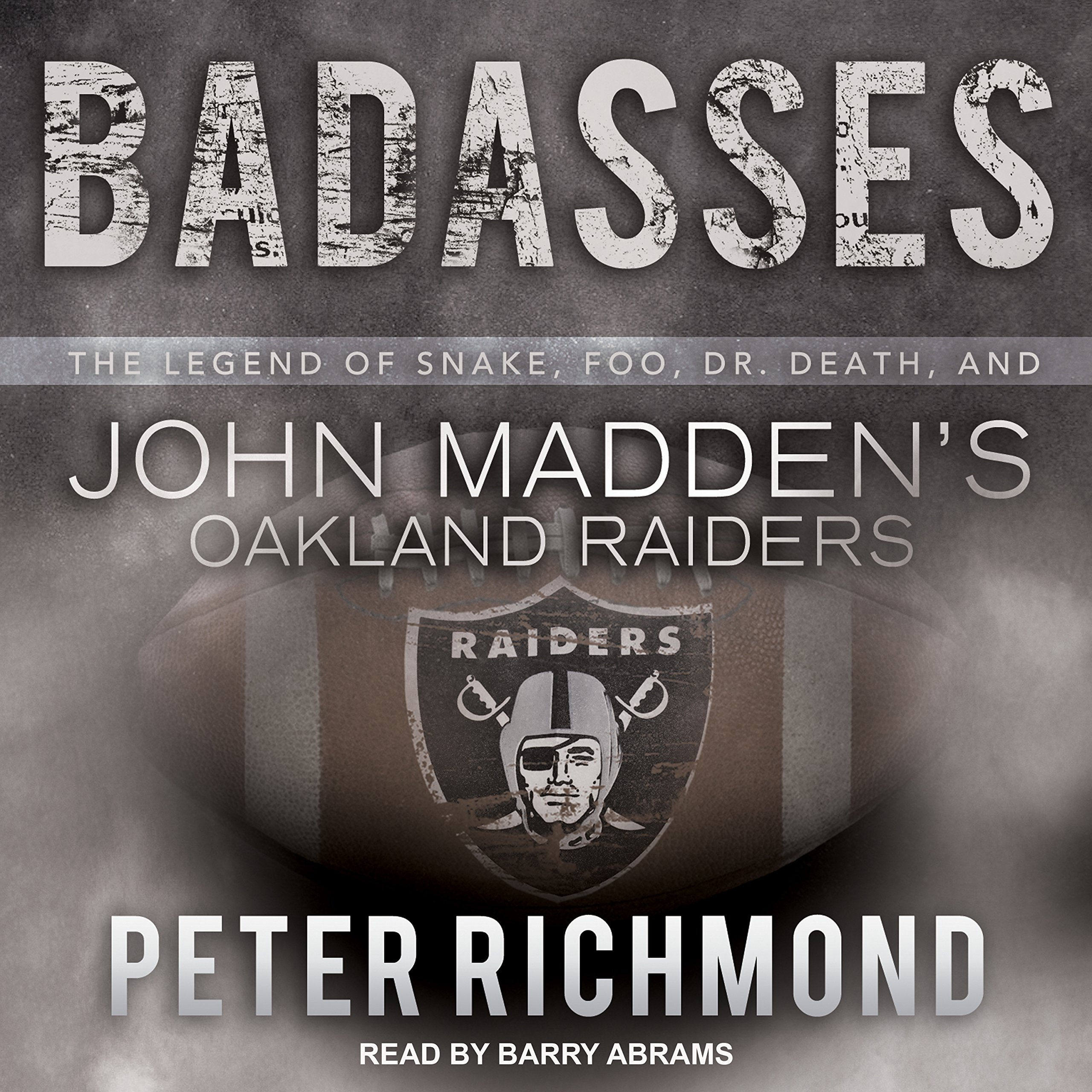 Badasses: The Legend of Snake, Foo, Dr. Death, and John Madden's Oakland Raiders by Tantor Audio (Image #1)