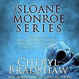 Sloane Monroe Series Boxed Set, Books 1-3