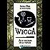 Wicca : Aux Origines de la Magie: Une étude des roigines historiques des rituels magiques, des pratiques et des croyances de la sorcellerie moderne initiatique et païenne