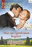 Was ein Gentleman begehrt (Historical Gold 322)