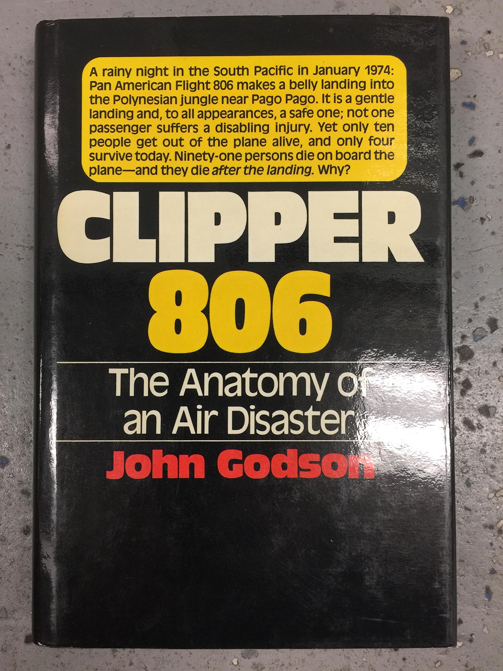 Clipper 806: The anatomy of an air disaster: John Godson ...