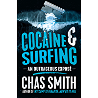 Cocaine and Surfing: An outrageous exposé