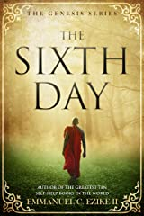 The Sixth Day (Genesis Series Book 1) Kindle Edition