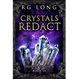Crystals of Redact (Legends of Gilia Book 10)