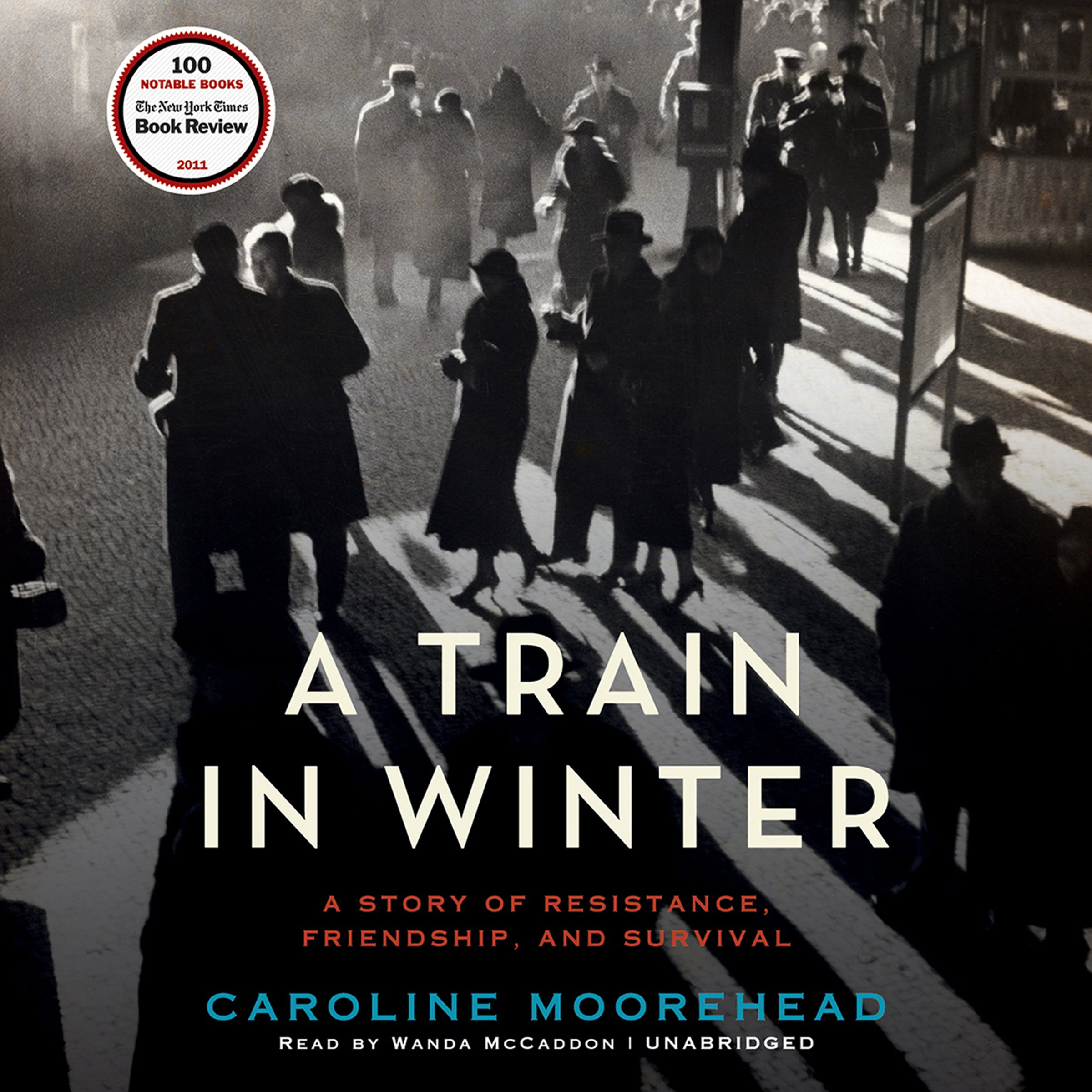 A Train in Winter: An Extraordinary Story of Women, Friendship, and Resistance in Occupied France by Blackstone Audio, Inc. (Image #1)