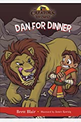 Dan for Dinner (The Creator's Toy Chest): Daniel's Story Kindle Edition
