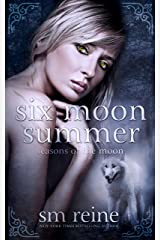 Six Moon Summer: A Young Adult Paranormal Novel (Seasons of the Moon Book 1) Kindle Edition