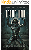 Trade War (Necrospace Book 3)