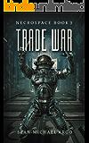 Trade War (Necrospace Book 3)