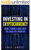 Cryptocurrency: How I Turned $400 into $100,000 by Trading Cryptocurrency for 6 months (Crypto Trading Secrets) (English Edition)