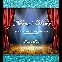 Naomi's World: Follow Harmony the Hen through the world of children's author Naomi Lake (English Edition)