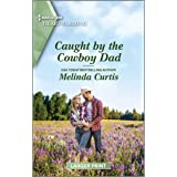 Caught by the Cowboy Dad: A Clean Romance (The Mountain Monroes Book 8)