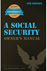 A Social Security Owner's Manual, 4th Edition Kindle Edition