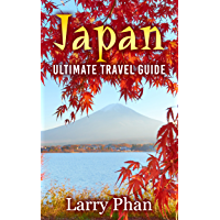 Japan: Ultimate Travel Guide to the Wonderful Destination. All you need to know to get the best experience on your travel to Japan. (Ultimate Japan Travel Guide) (English Edition)