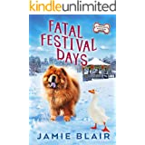 Fatal Festival Days: Dog Days Mystery #3, A humorous cozy mystery