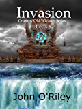 Invasion (Grumpy Old Wizards Book 6)