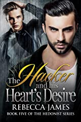 The Hacker and his Heart's Desire: An MM Redemption Romance (The Hedonist Series Book 5) Kindle Edition