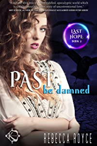 Past Be Damned: A Reverse Harem Paranormal Romance Series (Last Hope Book 2)