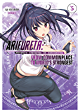 Arifureta: From Commonplace to World's Strongest Volume 5