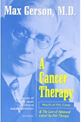A Cancer Therapy: Results of Fifty Cases and the Cure of Advanced Cancer by Diet Therapy Paperback